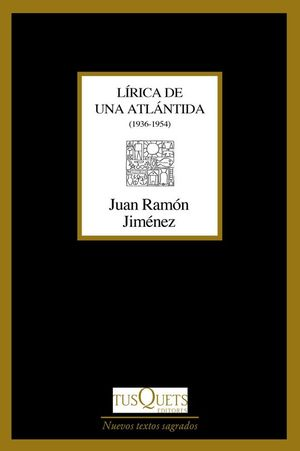 LIRICA DE UNA ATLANTIDA (1936-1954)