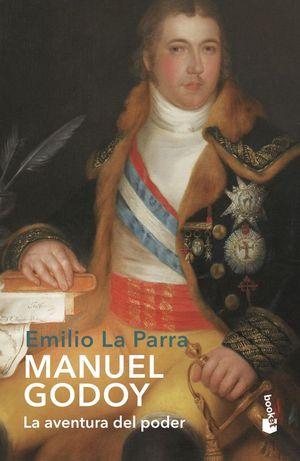 MANUEL GODOY. LA AVENTURA DEL PODER
