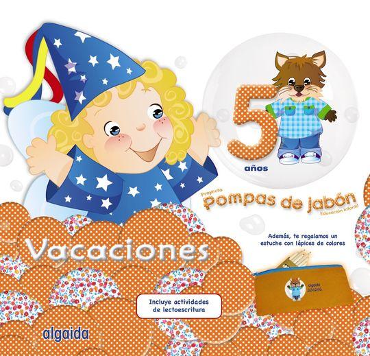 POMPAS DE JABÓN 5 AÑOS. CUADERNO DE VACACIONES