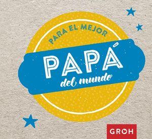 PARA EL MEJOR PAPÁ DEL MUNDO