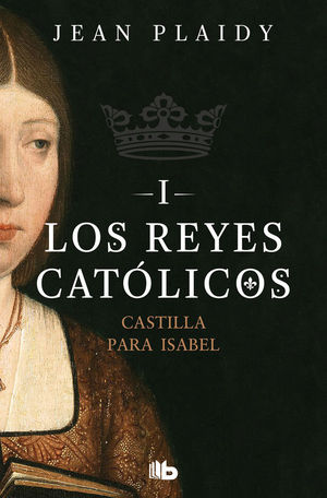 LOS REYES CATÓLICOS I. CASTILLA PARA ISABEL