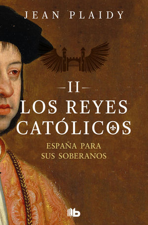 LOS REYES CATÓLICOS II. ESPAÑA PARA SUS SOBERANOS