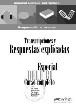 TRANSCRIPCIONES Y RESPUESTAS EXPLICADAS. ESPECIAL DELE B1 CURSO COMPLETO