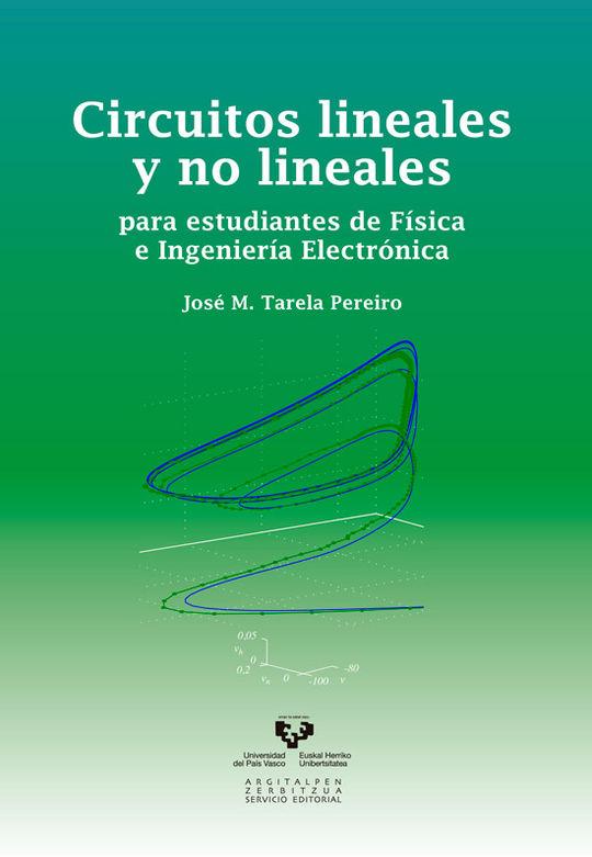 CIRCUITOS LINEALES Y NO LINEALES PARA ESTUDIANTES DE F¡SICA E INGENIER¡A ELECTR¢