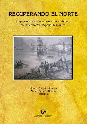 RECUPERANDO EL NORTE. EMPRESAS, CAPITALES Y PROYECTOS ATLÁNTICOS EN LA ECONOMÍA