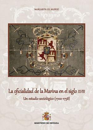 LA OFICIALIDAD DE LA MARINA EN EL SIGLO XVIII. UN ESTUDIO SOCIOLÓGICO (1.700-1.7