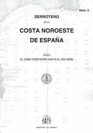 DERROTERO DE LA COSTA NOROESTE DE ESPAÑA DESDE EL CABO FINISTERRE HASTA EL RÍO M