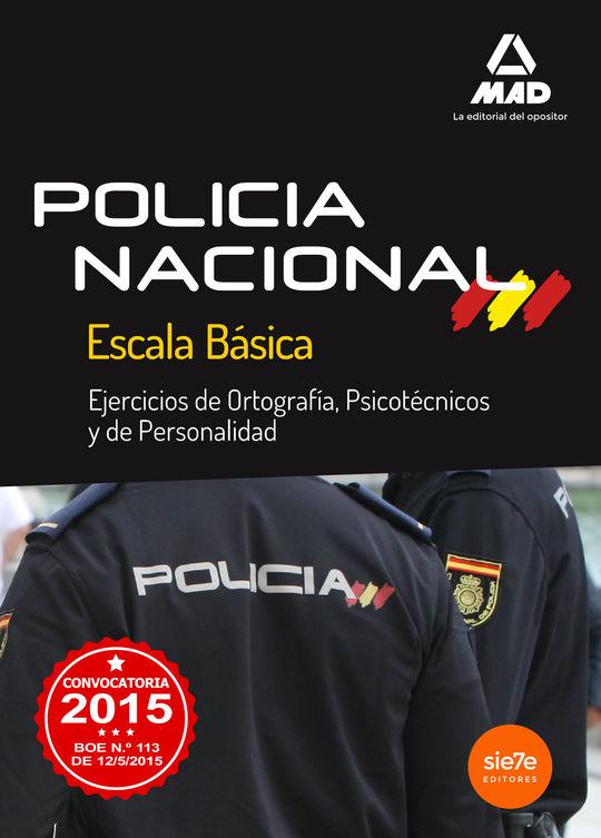 ESCALA BÁSICA DE POLICÍA NACIONAL. EJERCICIOS ORTOGRAFÍA, PSICOTÉCNICO Y DE PERS