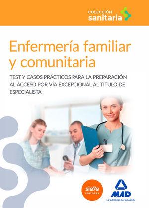 ENFERMERÍA FAMILIAR Y COMUNITARIA: TEST Y CASOS PRÁCTICOS PARA LA PREPARACIÓN AL