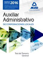 AUXILIARES ADMINISTRATIVOS DE CORPORACIONES LOCALES. TEST DEL TEMARIO GENERAL