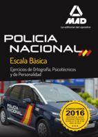 POLICÍA NACIONAL ESCALA BÁSICA. EJERCICIOS DE ORTOGRAFÍA, PSICOTÉCNICOS Y DE PER