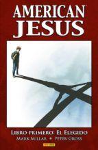 AMERICAN JESUS. LIBRO PRIMERO: EL ELEGIDO