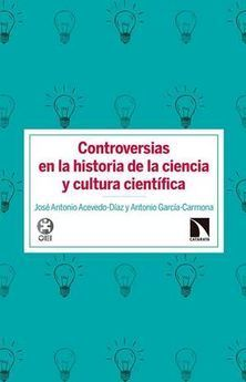 CONTROVERSIAS EN HISTORIA DE LA CIENCIA Y CULTURA CIENTÍFICA