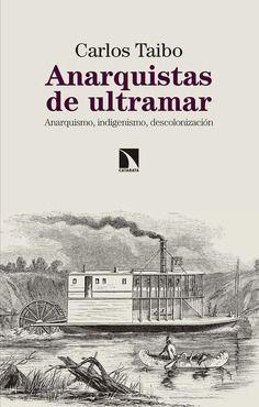 LOS ANARQUISTAS DE ULTRAMAR