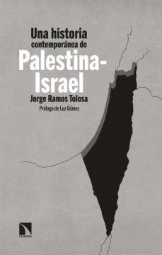 UNA HISTORIA CONTEMPORÁNEA DE PALESTINA - ISRAEL