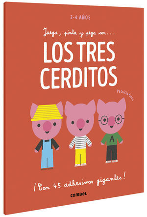 JUEGA, PINTA Y PEGA CON... LOS TRES CERDITOS (2-4 AÑOS)