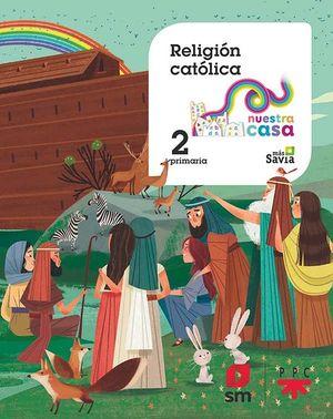 RELIGIÓN CATÓLICA. 2 PRIMARIA. NUESTRA CASA