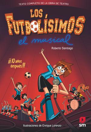 LOS FUTBOLISIMOS. EL MUSICAL