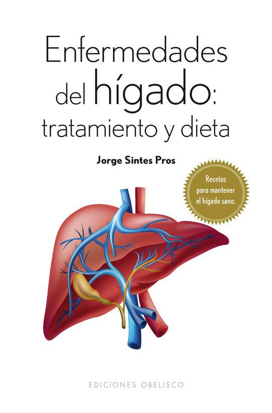 ENFERMEDADES DEL HÍGADO: TRATAMIENTO Y DIETA