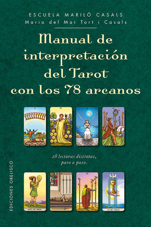 MANUAL DE INTERPRETACIÓN DEL TAROT CON 78 ARCANOS