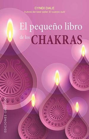 EL PEQUEÑO LIBRO DE LOS CHAKRAS