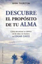 DESCUBRE EL PROPÓSITO DE TU ALMA