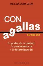 CON AGALLAS (GETTING GRIT)