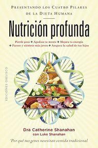 NUTRICION PROFUNDA (LOS CUATRO PILARES DE LA DIETA HUMANA)