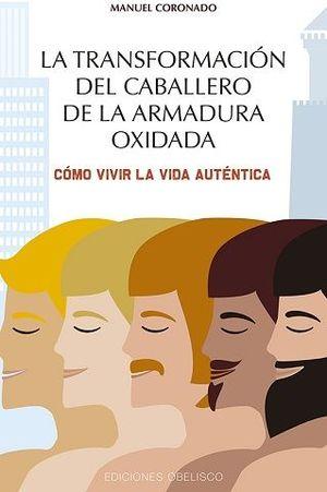 LA TRANSFORMACION DEL CABALLERO DE LA ARMADURA OXIDADA