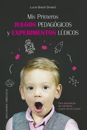 MIS PRIMEROS JUEGOS PEDAGOGICOS Y EXPERIMETNOS LUDICOS