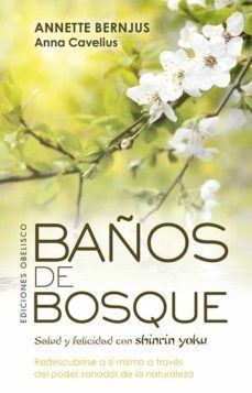 BAÑOS DE BOSQUE. SALUD Y FELICIDAD CON SHINRIN YOKU