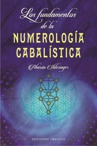 LOS FUNDAMENTOS DE LA NUMEROLOGIA CABALISTICA