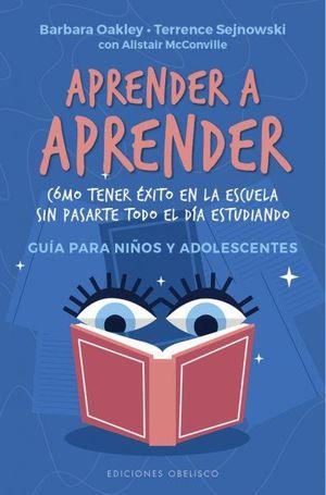 APRENDER A APRENDER (GUIA PARA NIÑOS Y ADOLESCENTES)