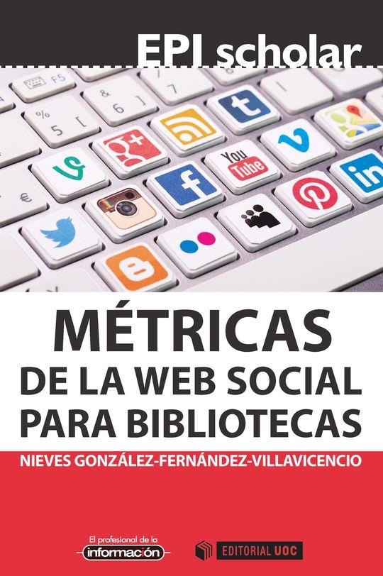 MÉTRICAS DE LA WEB SOCIAL PARA BIBLIOTECAS