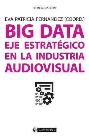 BIG DATA: EJE ESTRATEGICO EN LA INDUSTRIA AUDIOVISUAL