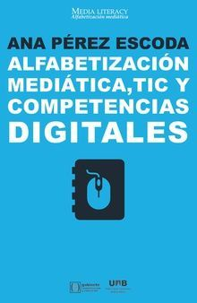 ALFABETIZACIÓN MEDIÁTICA, TIC Y COMPETENCIAS DIGITALES