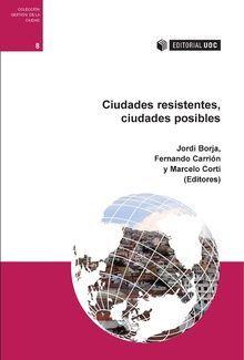 CIUDADES RESISTENTES, CIUDADES POSIBLES