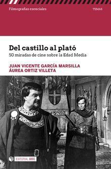 DEL CASTILLO AL PLATO. 50 MIRADAS DE CINE SOBRE LA EDAD MEDIA