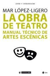 LA OBRA DE TEATRO. MANUAL TECNICO DE ARTES ESCENICAS
