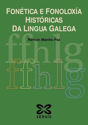 FONÉTICA E FONOLOXÍA HISTÓRICAS DA LINGUA GALEGA