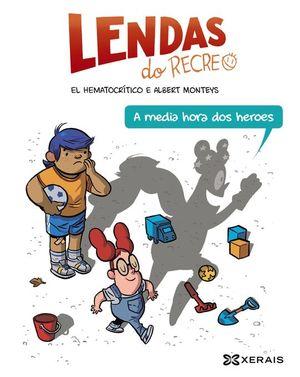 LENDAS DO RECREO, 1: A MEDIA HORA DOS HEROES