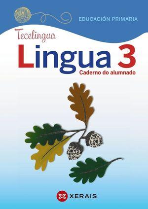 LINGUA 3 EDUCACIÓN PRIMARIA. CADERNO DO ALUMNADO. PROXECTO TECELINGUA (2020)