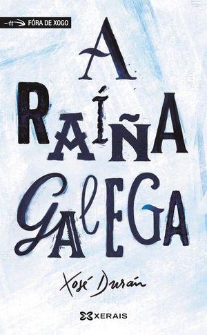 A RAIÑA GALEGA