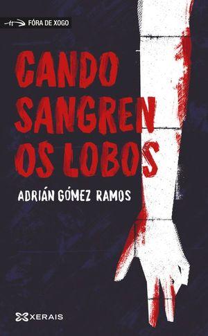 CANDO SANGREN OS LOBOS