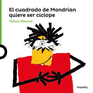 EL CUADRADO DE MODRIAN QUIERE SER CÍCLOPE