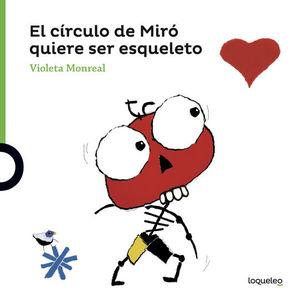 EL CIRCULO DE MIRO QUIERE SER ESQUELETO
