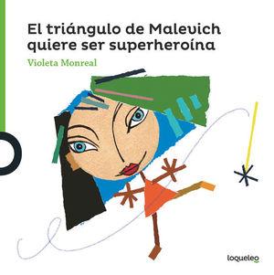 EL TRIANGULO DE MALEVICH QUIERE SER SUPERHEROINA