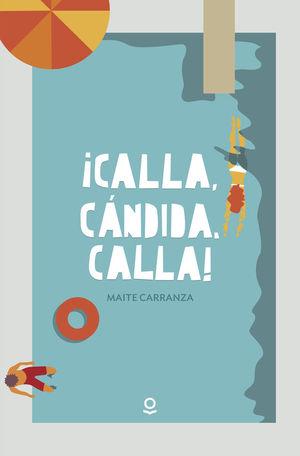 ¡CALLA, CÁNDIDA, CALLA!