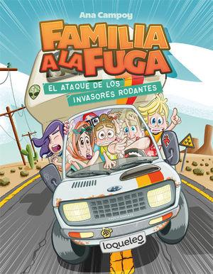 FAMILIA A LA FUGA 4: EL ATAQUE DE LOS INVASORES RODANTES