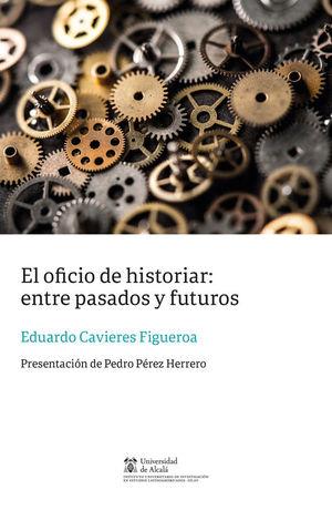 OFICIO DE HISTORIAR,EL